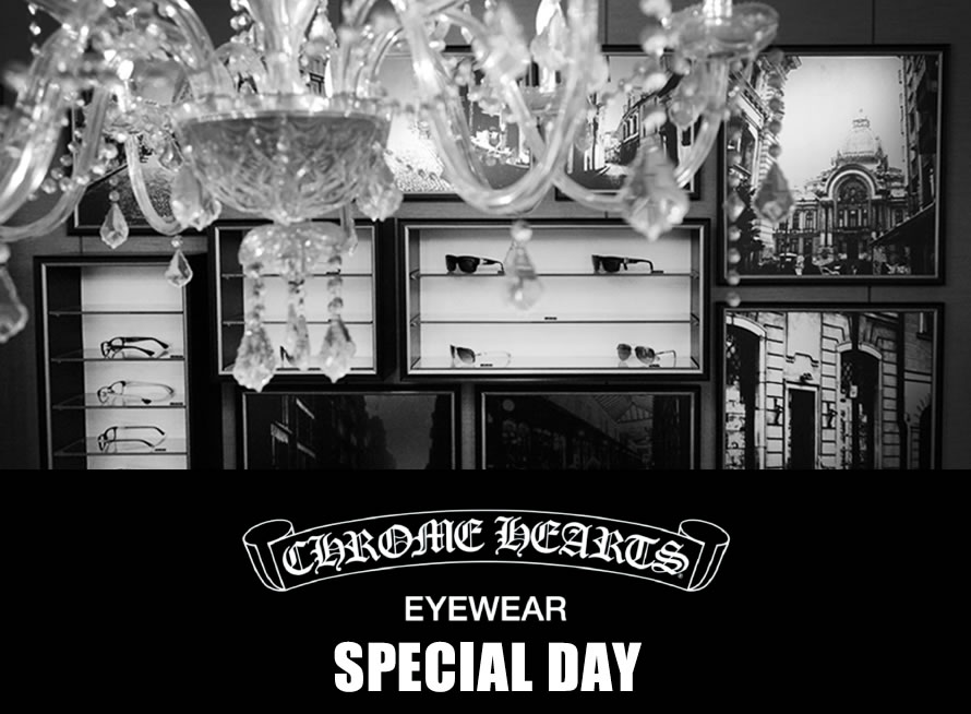 CHROME HEARTS EYEWEAR SPECIAL DAY